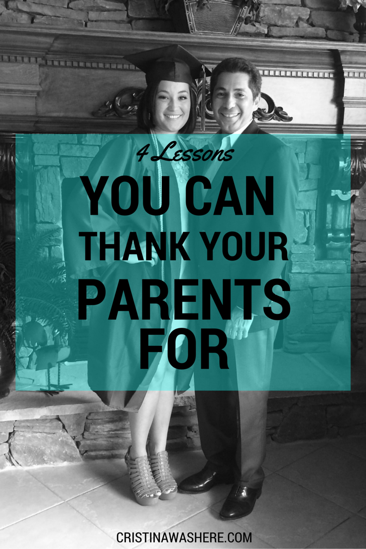 4 Life Lessons You Can Thank Your Parents For