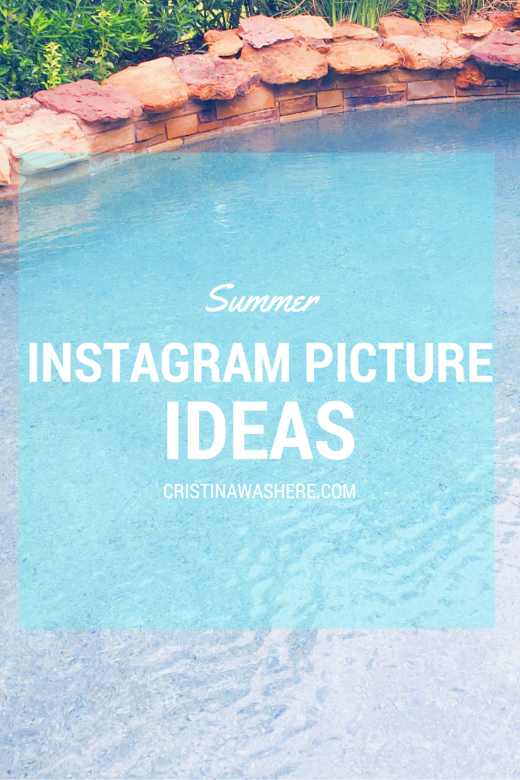 Summer Instagram Picture Ideas + Tips