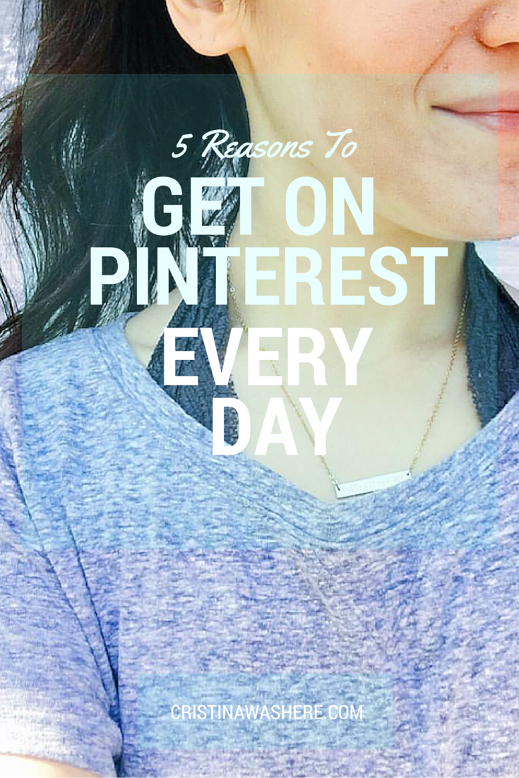 5 Reasons to Get on Pinterest Every Day