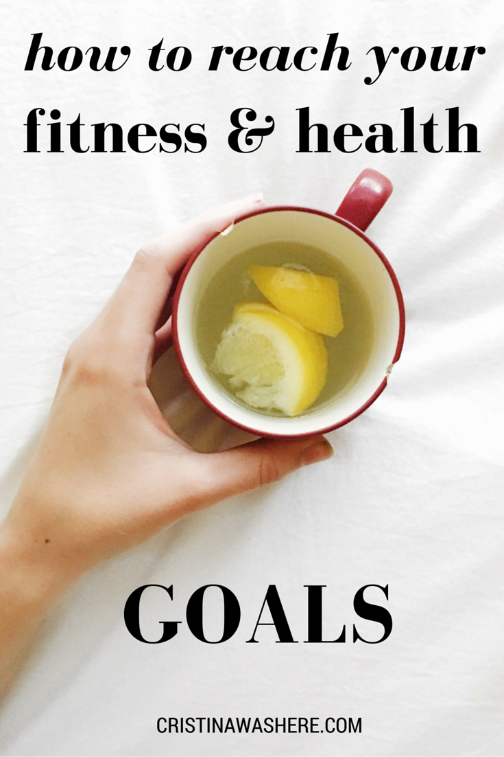 how to reach your fitness and health goals