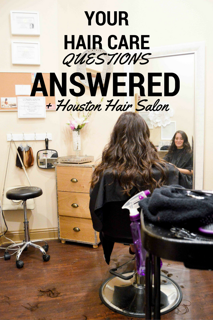 Your Hair Care Questions Answered + Houston Hair Salon