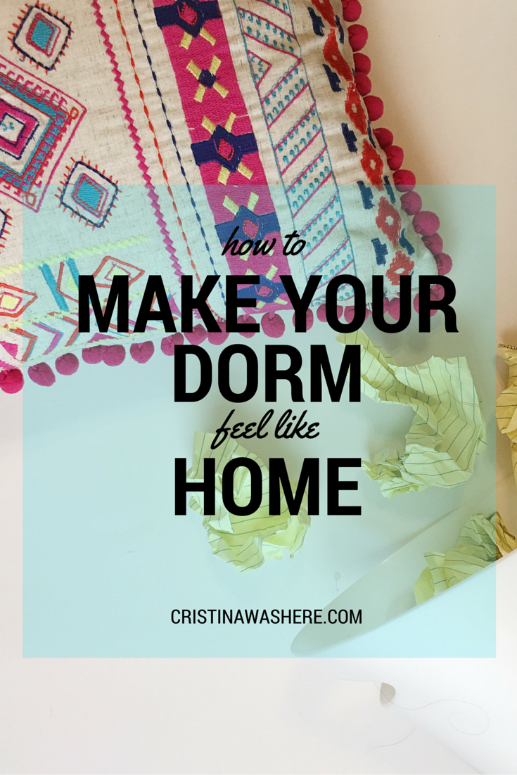 How To Make Your Dorm Feel Like Home