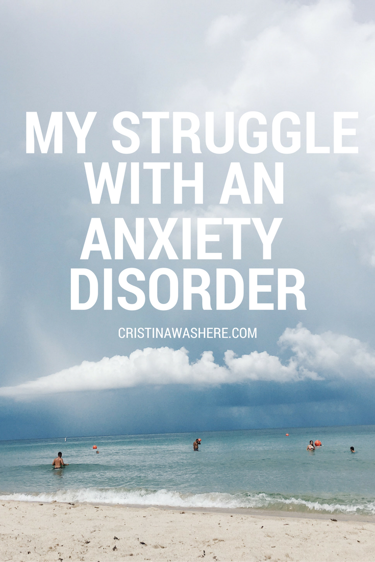 My Struggle With an Anxiety Disorder + Tips for Living with GAD