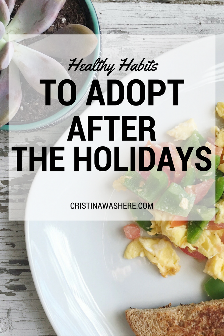 Healthy Habits to Adopt After the Holidays