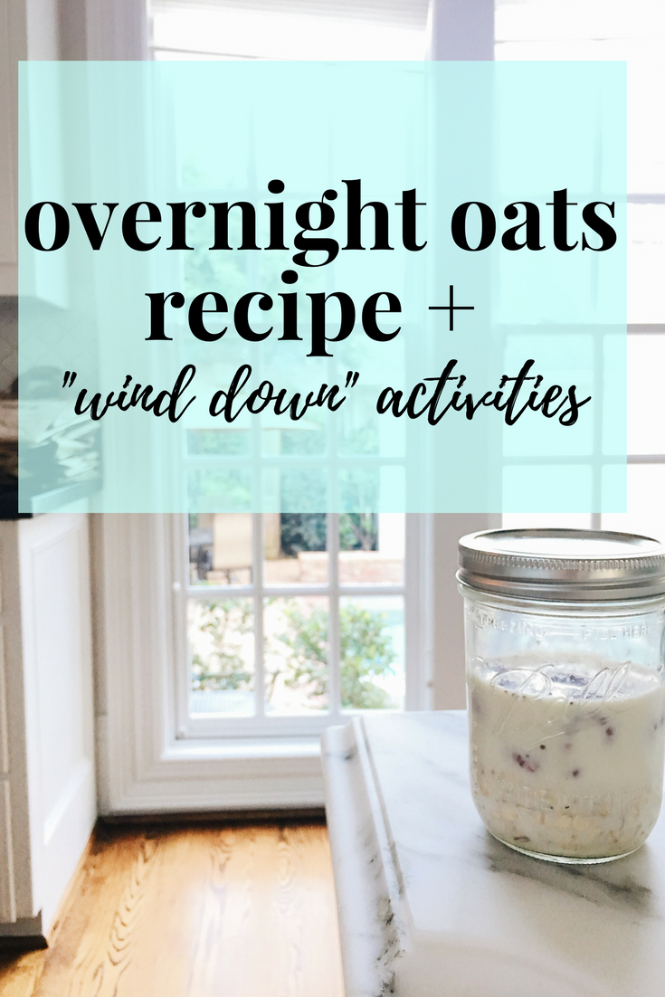 "Overnight Oats Recipe + ""Wind Down"" Activities"